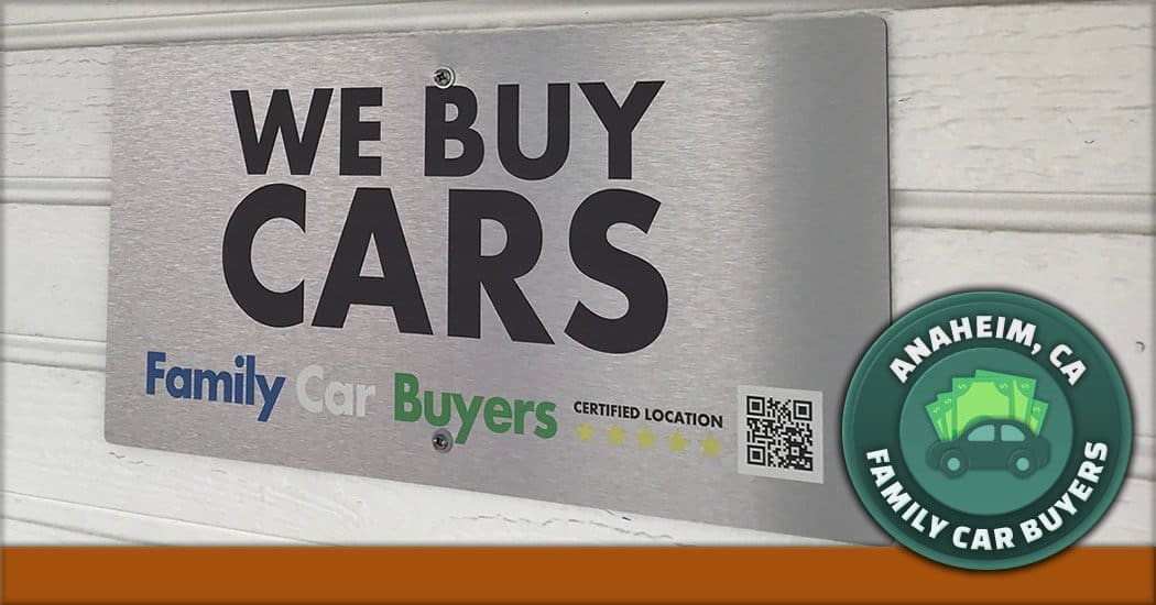We buy cars sign in front of Family Car Buyers in front of our Anaheim, California walk-in location