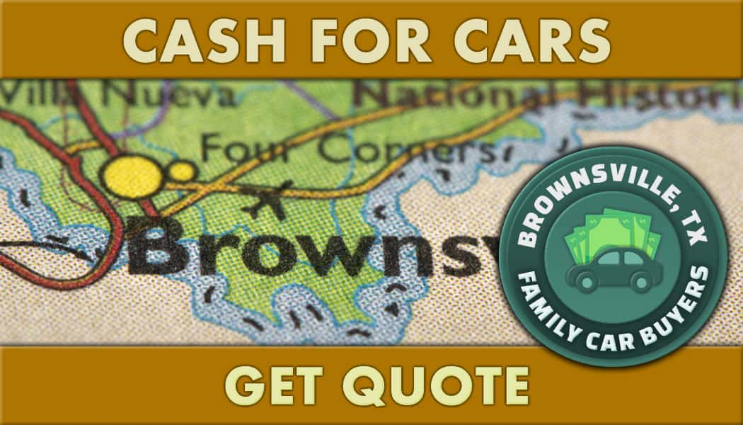 Get quote - Cash for cars in Brownsville, Texas included with an area map image.