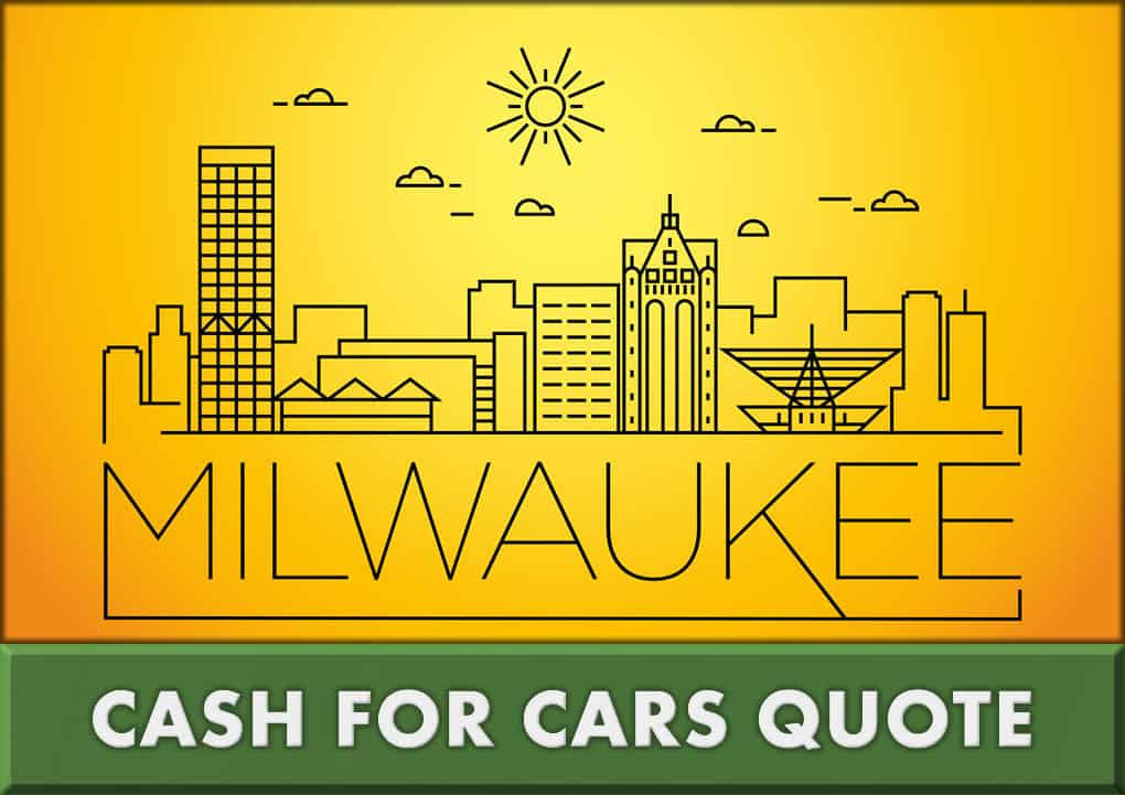 Milwaukee cash for cars quote